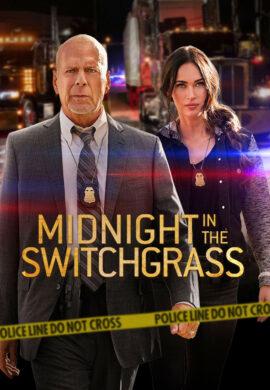 Midnight in the Switchgrass نیمه شب در چمنزار